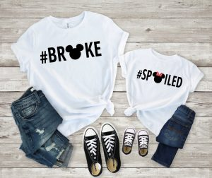 #broke #spoiled Disney shirts for parents and children