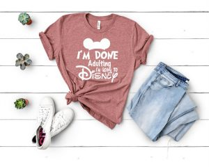 """pink t-shirt that says, """"I'm done with adulting time for Disney"""" Disney Shirts for Women"""
